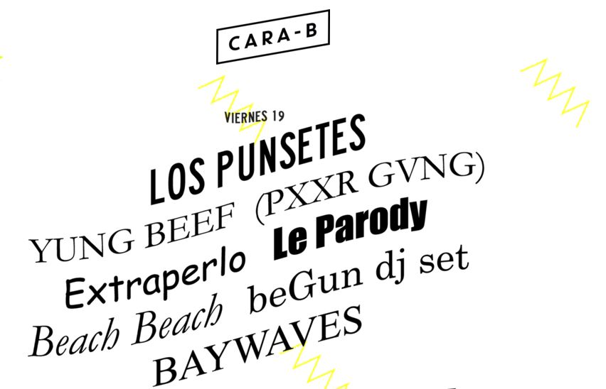 Cara B 2016: Los Punsetes, Guadalupe Plata,  Yung Beef (PXXR GVNG), Betunizer, The Parrots...